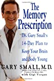 Download The Memory Prescription: Dr. Gary Small's 14-Day Plan to Keep Your Brain and Body Young in PDF ePUB Free Online
