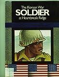 The Korean War Soldier at Heartbreak Ridge, Carl R. Green, William R. Sanford, Jean Eggenschwiler, Kate Nelson, 1560650060