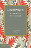 Mount Peacock or Progress in Provence, Mauron, Marie, 1107647185