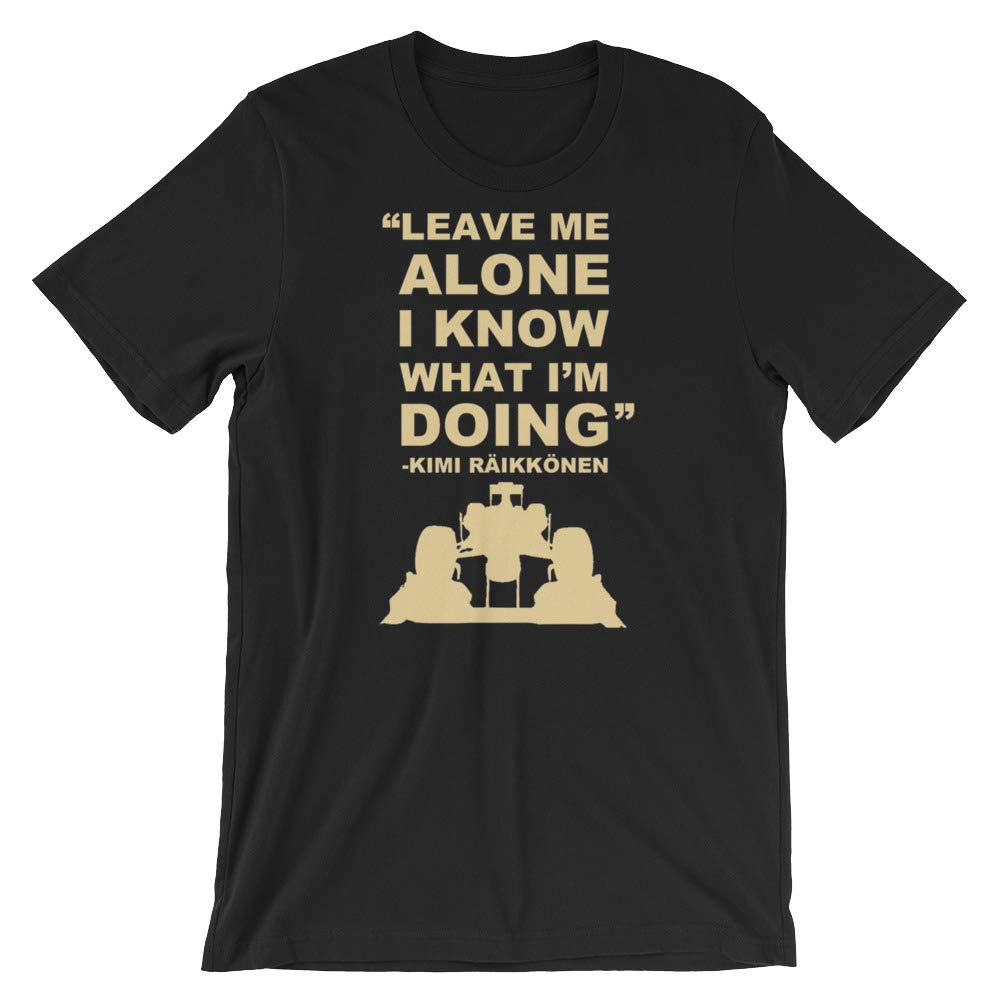 Kimi Raikkonen Leave Me Alone I Know What Im Doing Short-Sleeve Unisex T-Shirt