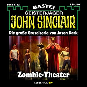 Zombie-Theater (John Sinclair 1732) Hörbuch