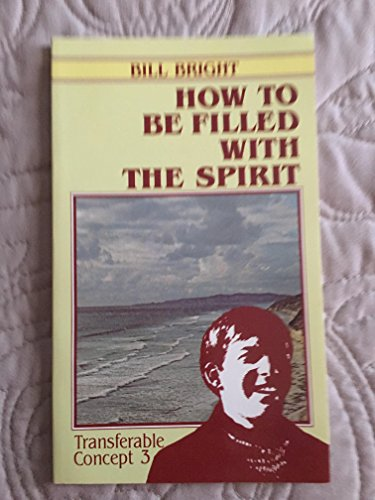 How to Be Filled with the Spirit (Transferable Concepts Ser.)