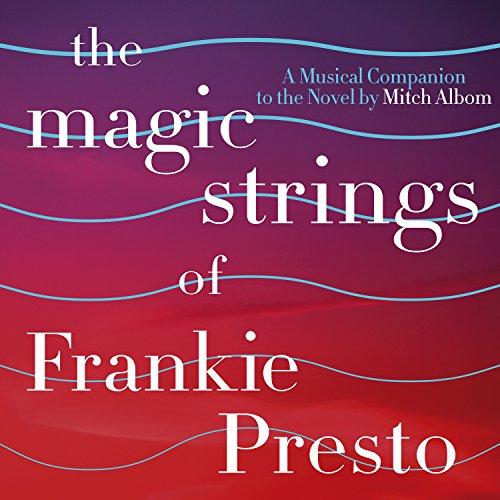 The Magic Strings Of Frankie Presto: A Musical Companion
