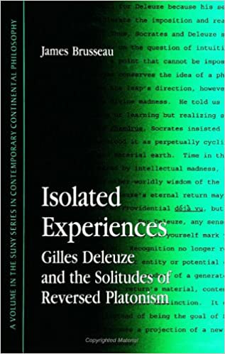Isolated Experiences: Gilles Deleuze & the Solitudes of Reversed Platoni