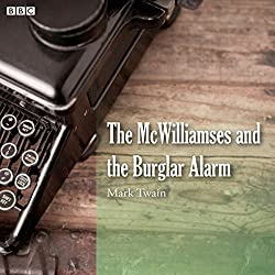 Mark Twain's The McWilliamses and the Burglar Alarm (BBC Radio 4: Afternoon Reading)
