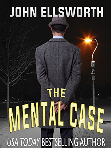 The Mental Case: A Psychological Thriller (Thaddeus Murfee Legal Thriller Series)
