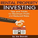 Rental Property Investing: Tips and Tricks for Maximum Profit and Reduced Risks | Joe Bronski