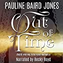 Out of Time Audiobook by Pauline Baird Jones Narrated by Becky Boyd