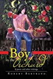 The Boy in the Orchard, Robert Bertrand, 146697348X