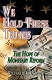 We Hold These Truths, Richard C. Cook, 098021906X