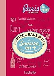 Sorties bars & co à Paris Le guide avec le sourire en plus