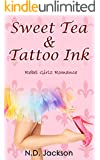 Sweet Tea & Tattoo Ink: Rebel Girlz Romance (Rebel Girls Romance Book 1)