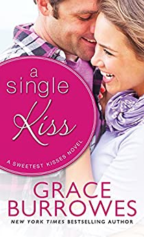 A Single Kiss (Sweetest Kisses Book 1) by [Burrowes, Grace]