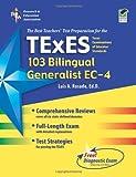 img - for TExES (103) Bilingual Generalist, EC-4 (REA) - The Best Test Prep (TExES Teacher Certification Test Prep) book / textbook / text book