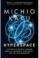 Hyperspace: A Scientific Odyssey Through Parallel Universes, Time Warps, and the 10th Dimens ion Paperback