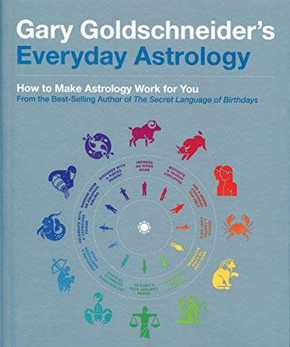 Gary Goldschneider's Everyday Astrology: How to Make Astrology Work for You (Best Business For Scorpio Woman)