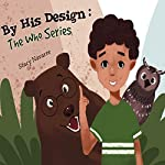 By His Design: The Who Series | Stacy Navarre