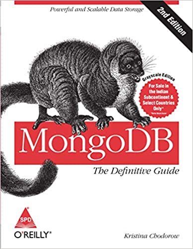 MongoDB: The Definitive Guide - Powerful and Scalable Data Storage, Second Edition