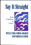 Say It Straight, Virginia M. Satir and Paula Golden-Englander, 0831400749