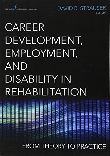 Career Development, Employment, and Disability in Rehabilitation: From Theory to Practice (Best Publishing Companies To Work For)