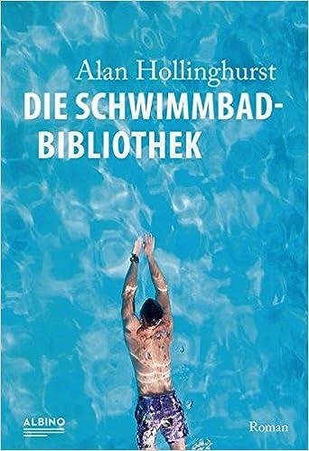 Alan Hollinghurst: Die Schwimmbad-Bibliothek; Homo-Bücher alphabetisch nach Titeln