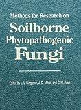 Methods for Research on Soilborne Phytopathogenic Fungi, Larry L. Singleton, Jeanne D. Mihail, 0890541272