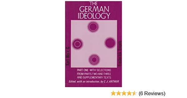 German Ideology Part 1 and Selections from Parts 2 and 3
