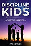Discipline Kids: A Positive Approach For Children to Listen and Behave