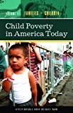 Child Poverty in America Today, , 0275989267