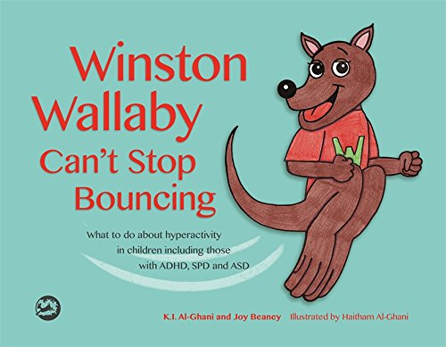 Winston Wallaby Cant Stop Bouncing: What to do about hyperactivity in children including those with ADHD, SPD and ASD