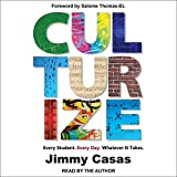#3: Culturize: Every Student. Every Day. Whatever It Takes.