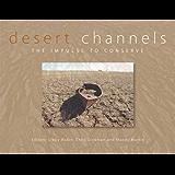 Desert Channels: The Impulse to Conserve