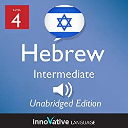 Learn Hebrew - Level 4 Intermediate Hebrew, Volume 1, Lessons 1-25