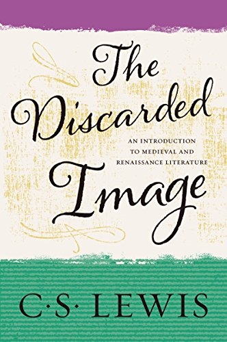 The Discarded Image: An Introduction to Medieval and Renaissance Literature cover