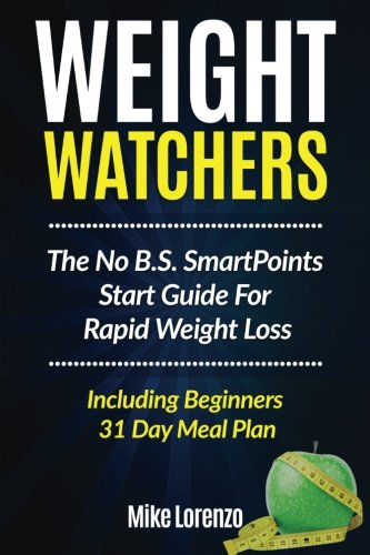 weight-watchers-the-no-bs-smartpoints-start-guide-for-rapid-weight-loss-including-beginners-31-day-m
