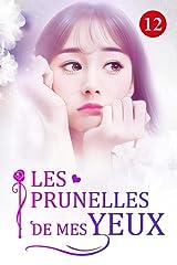 Les prunelles de mes yeux 12: Un peu comme l'automne (French Edition) Kindle Edition