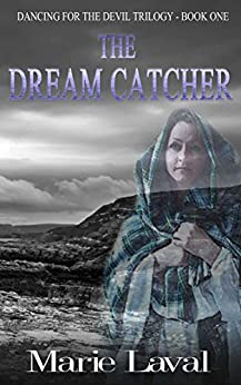 The  Dream Catcher (Dancing for the Devil Book 1) by [Laval,  Marie]