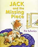 Jack and the Missing Piece, Pat Schories, 1932425179