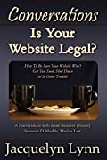 In today's dynamic online environment, even the smallest of businesses can have complex, interactive websites. If those websites don't contain properly-crafted documents such as privacy notices, disclaimers and terms of use, or if they contain plagia...