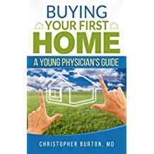 Buying Your First Home: A Young Physician's Guide