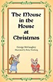 img - for The Mouse in the House at Christmas: Once upon a time, long, long ago, in a far-off city, there lived a family of mice. book / textbook / text book