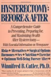 Hysterectomy Before & After: A Comprehensive Guide to Preventing, Preparing For, and Maximizing Health