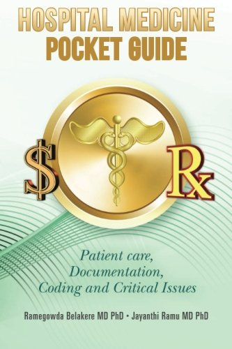 Hospital Medicine Pocket Guide: Patient care, Documentation, Coding and Critical Issues ()