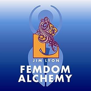 Femdom Alchemy Audiobook