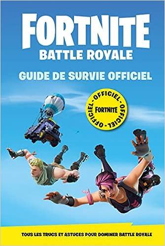 Livre gratuit pdf a telecharger Fortnite - Battle Royale - Guide de survie Officiel