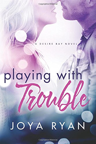 Playing With Trouble (Desire Bay) pdf epub