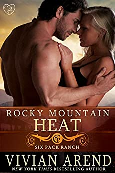 Rocky Mountain Heat (Six Pack Ranch Book 1) by [Arend, Vivian]