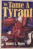 To Tame a Tyrant, Walter Myer, 1579210341