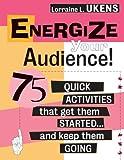 Energize Your Audience!, Lorraine L. Ukens, 0787945307