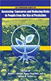 img - for Assessing Exposures and Reducing Risks to People from the Use of Pesticides (ACS Symposium Series) book / textbook / text book